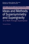 Ideas and Methods of Supersymmetry and Supergravity