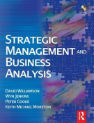 Strategic Management and Business Analysis [With CDROM]