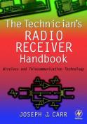 The Technician's Radio Receiver Handbook
