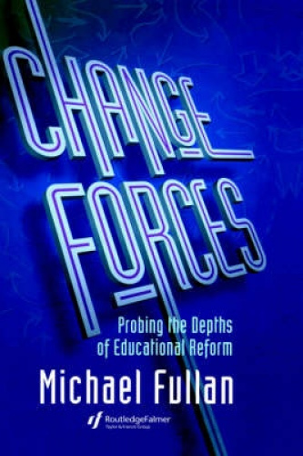 Change Forces : The Sequel: The Sequel by  Fullan, Michael G..