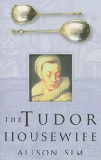 The Tudor Housewife