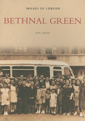 Bethnal Green (Archive Photographs