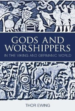 Gods and Worshippers: Religion and Society in the Viking and Germanic World