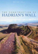 The Construction of Hadrian's Wall