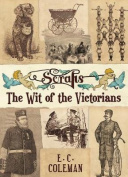 Scraps: The Wit, Wisdom and Opinions of the Victorians
