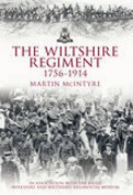 The Wiltshire Regiment 1756-1914