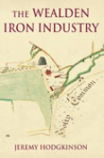 The Wealden Iron Industry