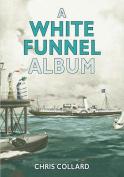 The White Funnel Album