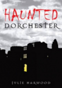 Haunted Dorchester