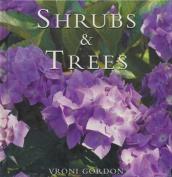 Shrubs and Trees