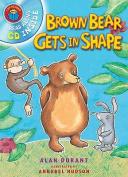 Brown Bear Gets in Shape