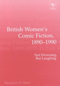 British Women's Comic Fiction, 1890-1990