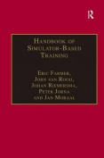 Handbook of Simulator-Based Training