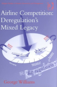 Airline Competition-Deregulation's Mixed Legacy