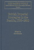 British Imperial Strategies in the Pacific, 1750-1900 (The Pacific World