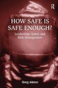 How Safe is Safe Enough?