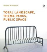 Total Landscape, Theme Parks, Public Space