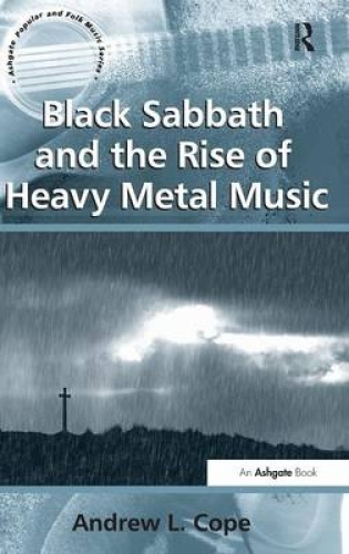 Black Sabbath and the Rise of Heavy Metal Music (Ashgate Popular and Folk