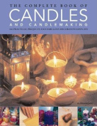 The Complete Book of Candles and Candlemaking