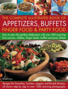The Complete Illustrated Book of Appetizers, Buffets, Finger Food and Party Food