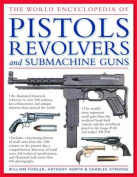 The World Encyclopedia of Pistols, Revolvers and Submachine Guns