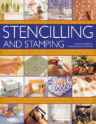 The Complete Practical Guide to Stencilling and Stamping