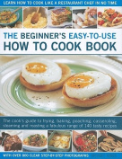 The Beginner's Easy-to-use How to Cook Book