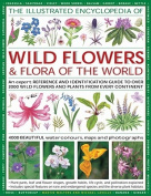 The Illustrated Encyclopaedia of Wild Flowers and Flora of the World