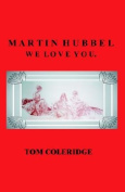 Martin Hubbel We Love You
