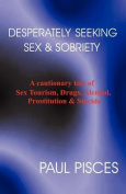 Desperately Seeking Sex and Sobriety