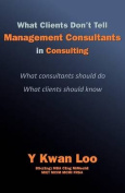 What Clients Don't Tell Management Consultants in Consulting