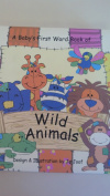 A Baby's First Word Book of Wild Animals [Board book]