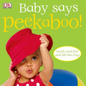 Baby Says Peekaboo! [With Touch and Feel; Lift a Flap]