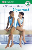 I Want to Be a Gymnast (DK Readers