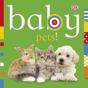 Baby Pets! [Board Book]