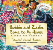 Bubbie and Zadie Come to My House
