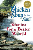 Chicken Soup for the Soul...Stories for a Better World