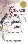 Chicken Soup for the Scrapbooker's Soul