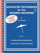 Advanced Techniques for the Modern Drummer - Jim Chapin