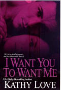 I Want You to Want Me