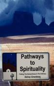 Pathways to Spirituality: