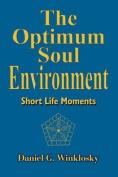 The Optimum Soul Environment