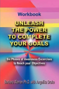 Unleash the Power to Complete Your Goals
