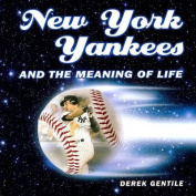 New York Yankees and the Meaning of Life
