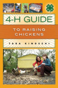 The 4-H Guide to Raising Chickens