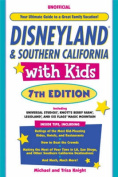 Disneyland & Southern California with Kids, 7th Edition