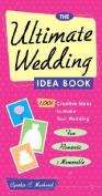 The Ultimate Wedding Idea Book