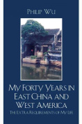 My Forty Years in East China and West America