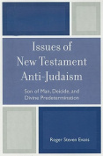 Issues of New Testament Anti-Judaism