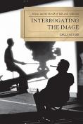 Interrogating the Image